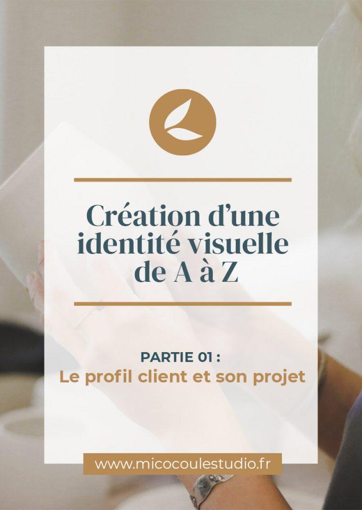 Création d'une identité visuelle de A à Z : le projet, présentation du projet et élaboration du profil client artisan producteur et créateur