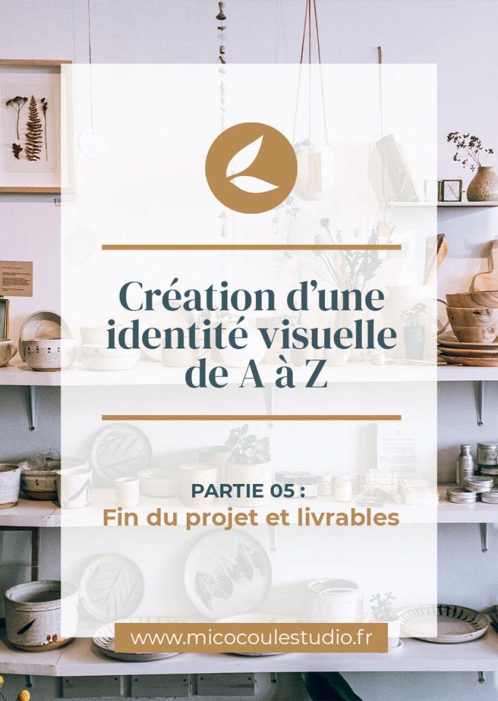 Création d'une identité visuelle de A à Z : Fin du projet et livrables.